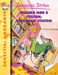 Geronimo Stilton Numele meu e Stilton, Geronimo Stilton ( vol.1 )